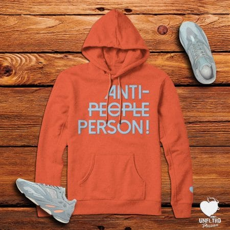 Anti People Person | Unfltrd Passion | Custom