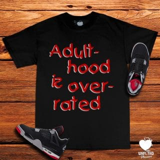 Adulthood is Overrate || Unfltrd Passion
